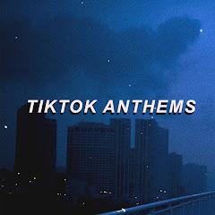 tiktok anthems