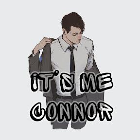 IT'S ME. CONNOR