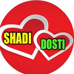 SHADI & DOSTI