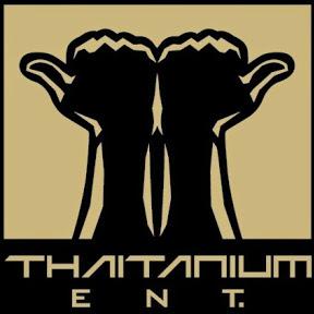 Thaitanium Entertainment