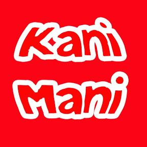 Kani Mani