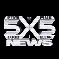 5X5 NEWS