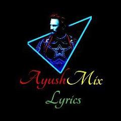AyushMix Lyrics