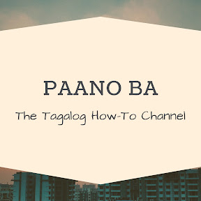 Paano: The Tagalog How-To Channel
