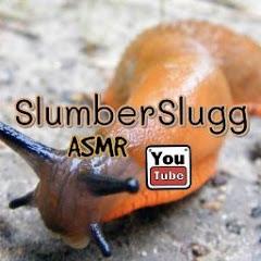 SlumberSlugg ASMR