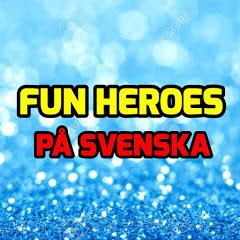 Fun Heroes På Svenska