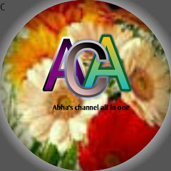 Abha's channel all in one