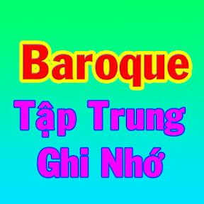 Baroque Tập Trung Ghi Nhớ