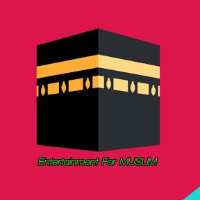 Entertainment For MUSLIM