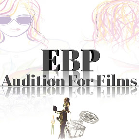 EBP Audition For Films