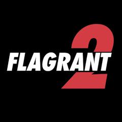 Flagrant 2