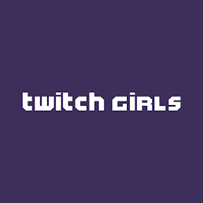 Twitch Girls