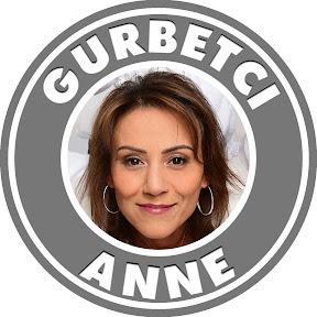 GURBETCI ANNE