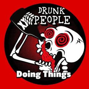 Drunk People Doing Things