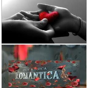 QUE MUSICA ROMANTICA