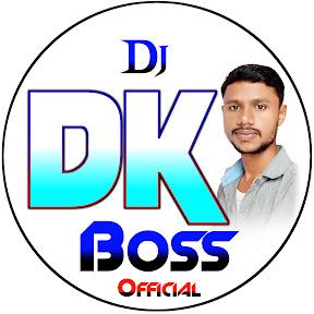 Dj DK Boss Official
