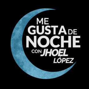 Me Gusta de Noche Con Jhoel López