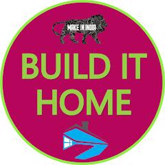 BUILD IT HOME