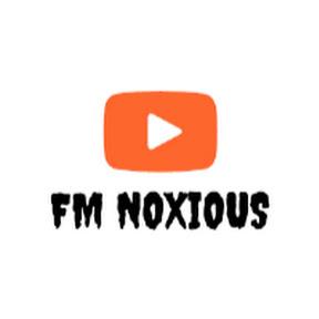 FM NOXIOUS