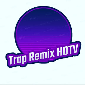 Trap Remix HDTV