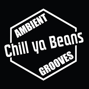 CHILL YA BEANS - Ambient Grooves