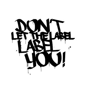 DLTLLY // Don't Let The Label Label You!