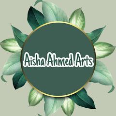 Aisha Ahmed Arts