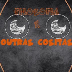 FILOSOFIA E OUTRAS COSITAS