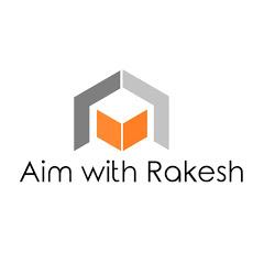 Aim with Rakesh