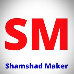Shamshad Maker