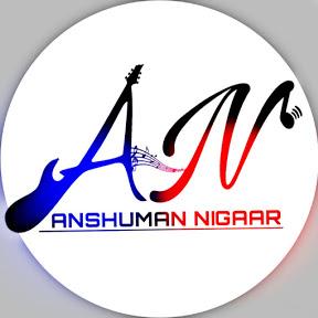 Anshuman Nigaar