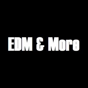 EDM & More