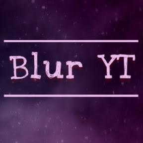 Blur YT
