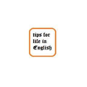 Tips for Life English
