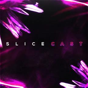 Slice Cast