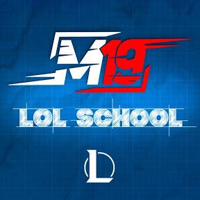 M19 LoL School