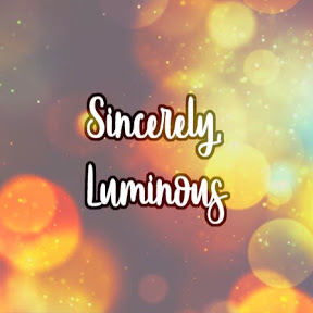 Sincerely Luminous