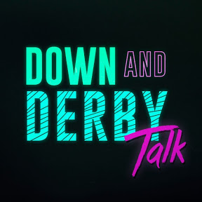 Down and Derby Talk
