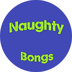 Naughty Bongs