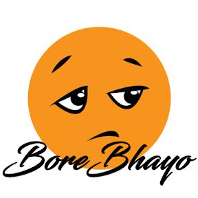 Bore Bhayo