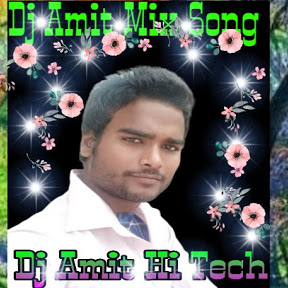 Dj Amit Mix Song