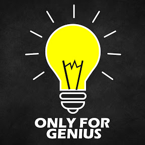 ONLY FOR GENIUS