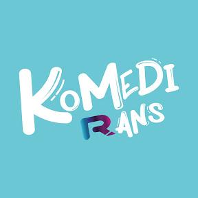 KOMEDI RANS