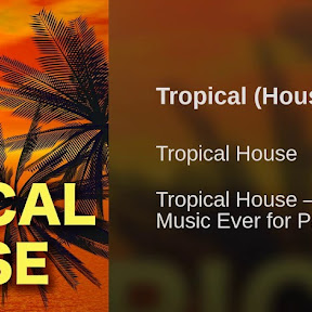 Tropical House - Topic