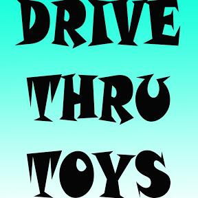 DRIVE THRU TOYS