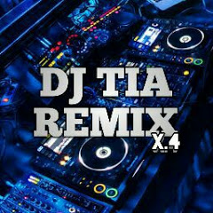 DJ TIA REMIX X4