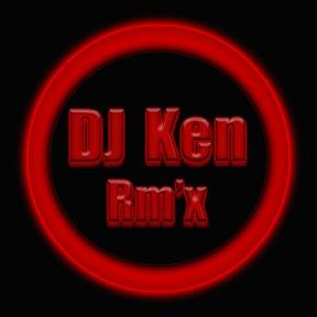 DJ Ken Rm'x
