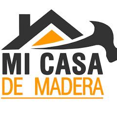 MI CASA DE MADERA