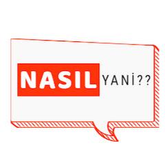 NASIL Yani??