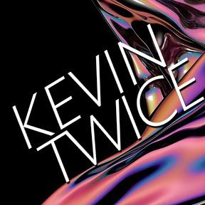 Kevin Twice